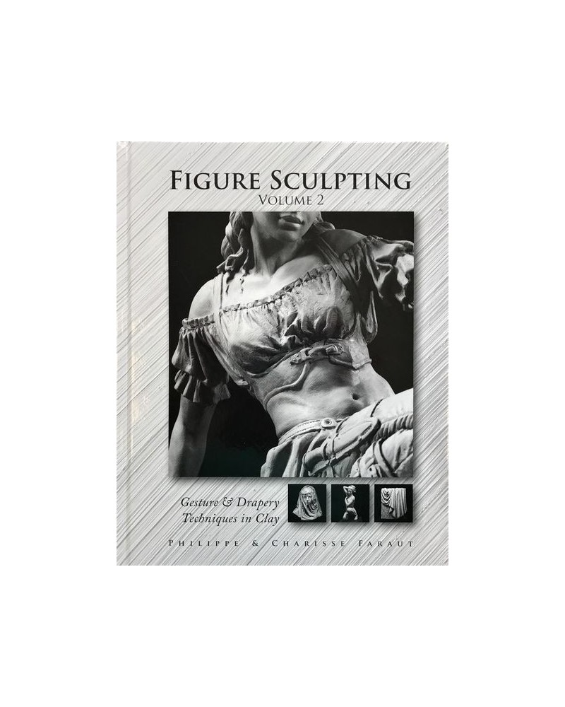 Figure Sculpting Philippe Faraut Vol 2