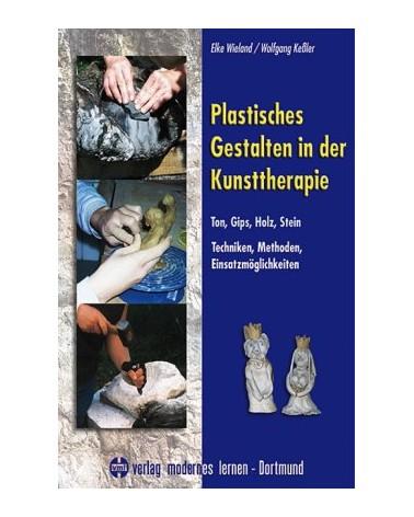 Plastisches Gestalten in der Kunsttherapie