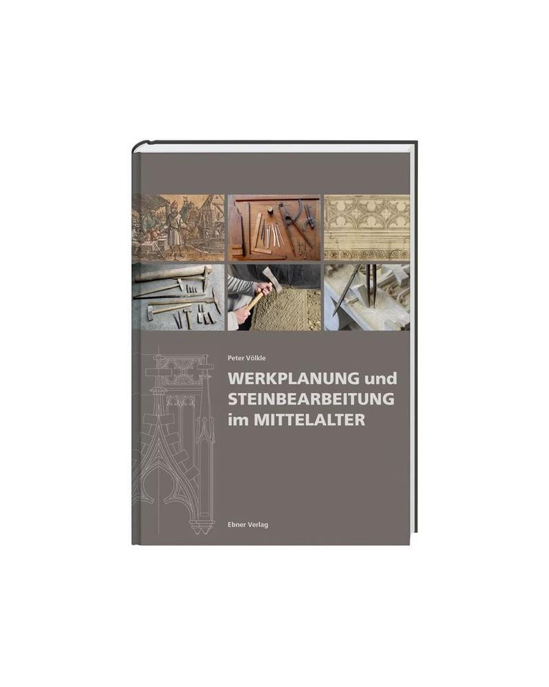 1_Werkplanung und Steinbearbeitung im Mittelalter